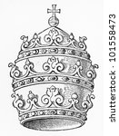 Vintage 19th century drawing of the Papal Tiara - Picture from Meyers Lexicon books collection (written in German language) published in 1908, Germany.