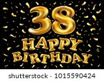 vector happy birthday 38th... | Shutterstock .eps vector #1015590424