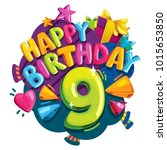 happy birthday 9 years.... | Shutterstock .eps vector #1015653850