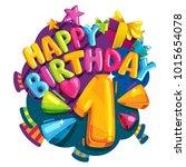 happy birthday 1 years....   Shutterstock .eps vector #1015654078