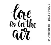 love is in the air. hand drawn...   Shutterstock . vector #1015944079