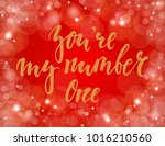 you're my number one hand drawn ... | Shutterstock . vector #1016210560