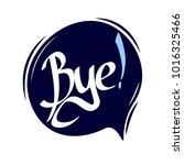 bye  speech bubble banner  word ... | Shutterstock .eps vector #1016325466