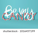 be my candy   creative poster... | Shutterstock .eps vector #1016457199
