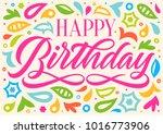 happy birthday  handwritten... | Shutterstock .eps vector #1016773906