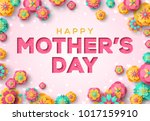 happy mother's day greeting... | Shutterstock .eps vector #1017159910