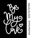 hand lettering be my love on... | Shutterstock .eps vector #1017270790