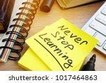 never stop learning written on... | Shutterstock . vector #1017464863