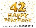 vector happy birthday 42th... | Shutterstock .eps vector #1017475999