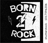 born to rock baby and kid rock... | Shutterstock .eps vector #1017596206