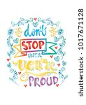 don't stop until you're proud... | Shutterstock .eps vector #1017671128