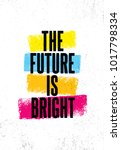 the future is bright. inspiring ... | Shutterstock .eps vector #1017798334