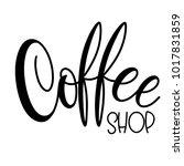 lettering coffee shop.... | Shutterstock .eps vector #1017831859