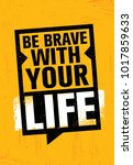 be brave with your life.... | Shutterstock .eps vector #1017859633