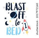 blast off to bed slogan and... | Shutterstock .eps vector #1017972160