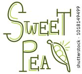 an image of a sweet pea writing ... | Shutterstock .eps vector #1018149499