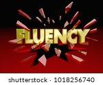 fluency word breaking glass... | Shutterstock . vector #1018256740
