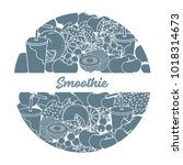 smoothie and ingredients for... | Shutterstock .eps vector #1018314673