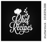 chef recipes vintage lettering. ... | Shutterstock .eps vector #1018356388