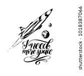 hand lettering phrase i need... | Shutterstock .eps vector #1018387066