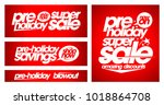 pre holiday super sale banners... | Shutterstock .eps vector #1018864708
