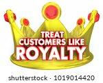 treat customers like royalty... | Shutterstock . vector #1019014420