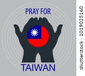 pray for taiwan. a messages of... | Shutterstock .eps vector #1019025160