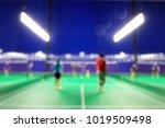 blurred soft of badminton... | Shutterstock . vector #1019509498