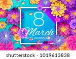 8 march. bright origami flowers.... | Shutterstock .eps vector #1019613838