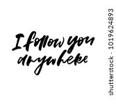 i follow you anywhere.... | Shutterstock .eps vector #1019624893