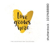 love grows here. valentines day ... | Shutterstock .eps vector #1019688880