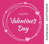 happy valentines day card... | Shutterstock . vector #1019762644