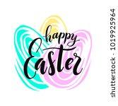 happy easter lettering. vector... | Shutterstock .eps vector #1019925964