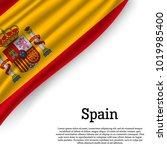 waving flag of spain on white... | Shutterstock .eps vector #1019985400