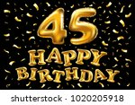 vector happy birthday 45th... | Shutterstock .eps vector #1020205918