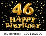 vector happy birthday 46th... | Shutterstock .eps vector #1021162300