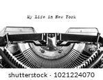 my life in new york typed on a...   Shutterstock . vector #1021224070