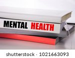 writing text showing mental... | Shutterstock . vector #1021663093