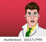 pop art man. shocked scientist. ... | Shutterstock . vector #1021717990
