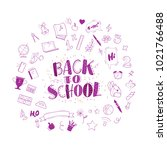 back to school doodle icons set ... | Shutterstock . vector #1021766488