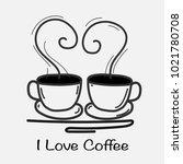 love coffee hand drawn vector... | Shutterstock .eps vector #1021780708