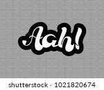 aah exclamation inscription.... | Shutterstock .eps vector #1021820674