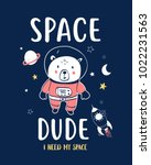 space dude slogan and bear... | Shutterstock .eps vector #1022231563