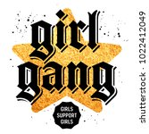 girl gang t shirt print design  ... | Shutterstock .eps vector #1022412049