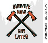 survive now cry later.... | Shutterstock .eps vector #1022515699