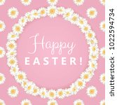 happy easter card with daisy... | Shutterstock .eps vector #1022594734