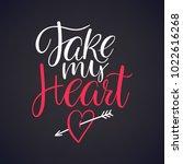 take my heart. beautiful... | Shutterstock .eps vector #1022616268