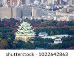 aerial view of nagoya castle... | Shutterstock . vector #1022642863