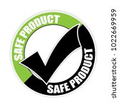 safe product sticker. | Shutterstock . vector #1022669959