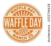 waffle day  march 25  rubber... | Shutterstock .eps vector #1022746618